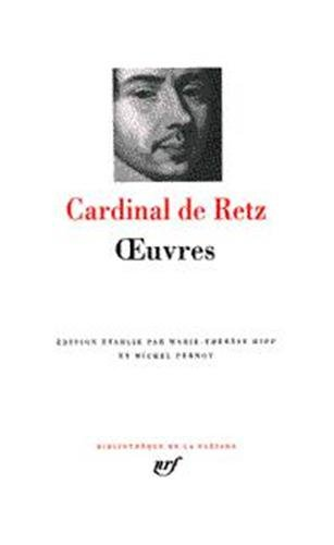 Cardinal de Retz : Oeuvres : La Conjuration du comte Jean-Louis de Fiesque (1665) - Pamphlets - Mémoires - Appendices