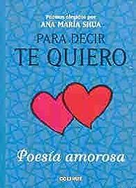 Para Decir Te Quiero par Ana María Shua