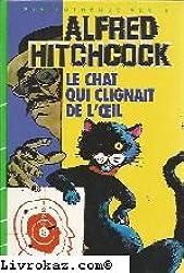 Le Chat qui clignait de l'oeil (Bibliothèque verte)