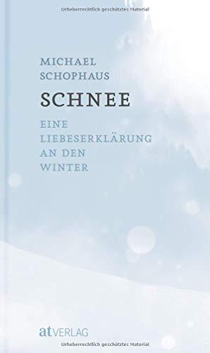 Schnee: Eine Liebeserklärung an den Winter -