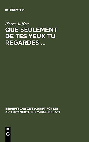 Que Seulement De Tes Yeux Tu Regardes...: Etude Structurelle De Treize Psaumes par Pierre Auffret