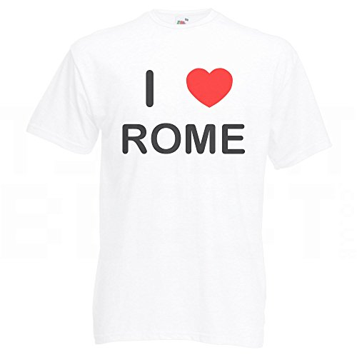 I Love Rome - T Shirt Weiß