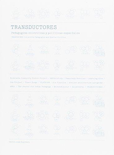 Transductores : pedagogías colectivas y políticas espaciales