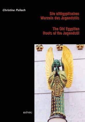 Die altägyptischen Wurzeln des Jugendstils: in Architektur und Kunstdesign