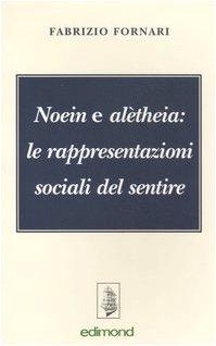 Noein e alètheia: le rappresentazioni sociali del sentire (Varia)