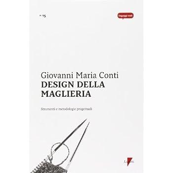 Design Della Maglieria. Strumenti E Metodologie Progettuali. Ediz. Illustrata