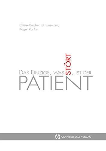 Das Einzige, was stört, ist der Patient