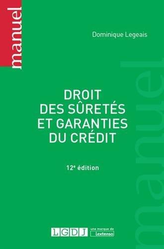 Droit des sûretés et garanties du crédit par Dominique Legeais