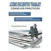Como encuentro trabajo?/ How to find a Job?: Consejos Practicos/ Practical Advices