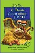 Cinco Ninos Y Eso/ Five Kids and That par Edith Nesbit