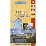 Fluviacarte 09 la Meuse et son Canal: Nautischer Führer (Belgische Sambre, Vogesenkanal - Patrick Join-Lambert, Philippe Devisme