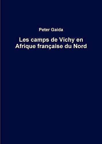 Les camps de Vichy en Afrique française du Nord