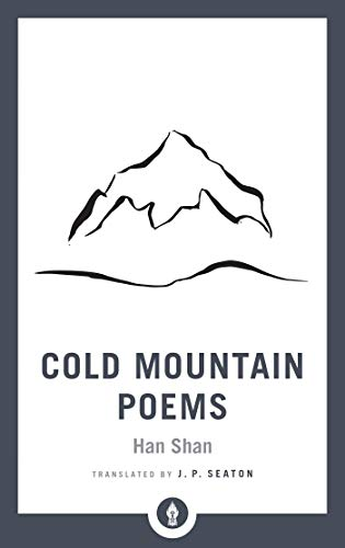 Cold Mountain Poems: Zen Poems of Han Shan, Shih Te, and Wang Fan-chih (Shambhala Pocket Library) por Han Shan