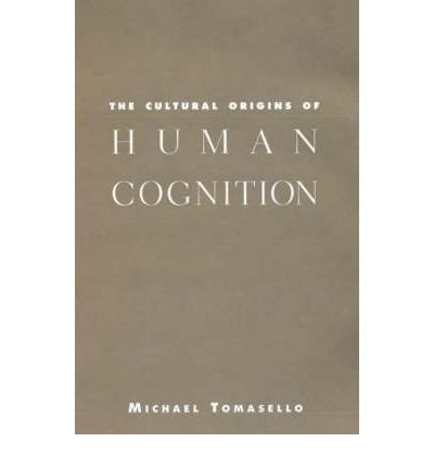 [(The Cultural Origins of Human Cognition)] [ By (author) Michael Tomasello ] [May, 2001]