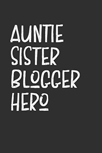 Aunt Sister Blogger Hero: Aunt Journal, Diary, Notebook or Gift for Auntie