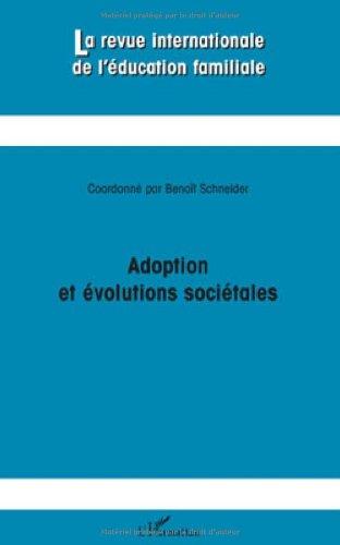 La revue internationale de l'éducation familiale, N° 25, 2009 : Adoption et évolutions sociétales
