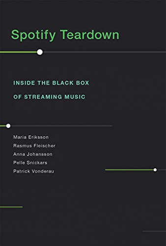 Spotify Teardown: Inside the Black Box of Streaming Music (Mit Press)