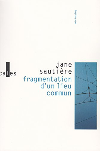 Fragmentation d'un lieu commun par Jane Sautière