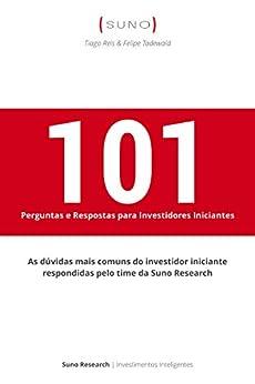 101 Perguntas e Respostas para Investidores Iniciantes (Portuguese Edition)