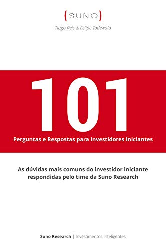 101 Perguntas e Respostas para Investidores Iniciantes (Portuguese Edition) de [Reis, Tiago