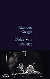 Dolce Vita : 1959-1979 (La Bleue)