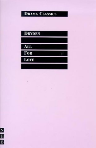 All for Love (Drama Classics) by John Dryden (1998-10-30)