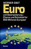 Werner Obst: Euro und Osterweiterung - Chance und Schicksal für 800 Millionen Europäer