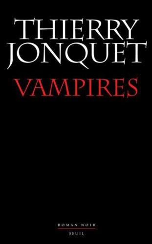 Vampires (ROMANS FRANCAIS (H.C.) t. 0) par Thierry Jonquet