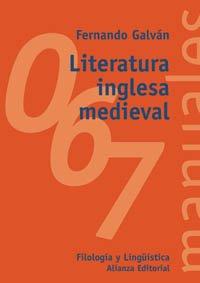 Literatura inglesa medieval (El Libro Universitario - Manuales) por Fernando Galván