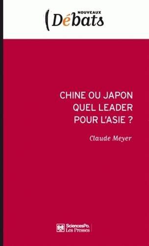 Chine ou Japon quel leader pour l'Asie ? par Claude Meyer