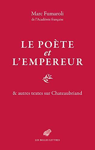 Le Poète et l'Empereur: & autres textes sur Chateaubriand