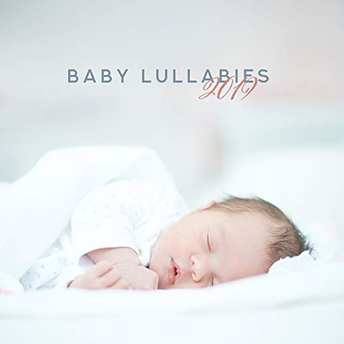 Baby Lullabies 2019 - Soothing Sounds for Sleep, Baby Melodies at Night, Toddler Music, Music Therapy, Lounge, Night Music for Kids (Lullaby Baby-lounge)