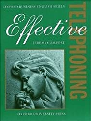 Effective Telephoning: Student's Book (Oxford Business English Skills) by Jeremy Comfort (1996-10-17)