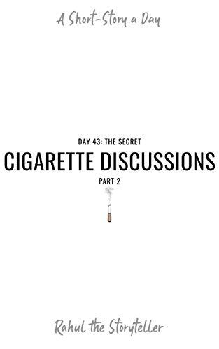 Day 43: The Secret Cigarette Discussions | Part 2 (English Edition ...
