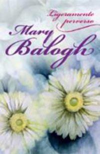 Descargar Libro Ligeramente perverso (Narrativa-Novela Femenina) de Mary Balogh