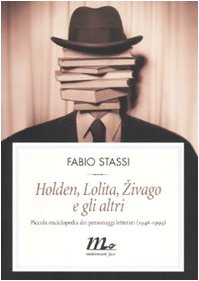 holden-lolita-zivago-e-gli-altri-piccola-enciclopedia-dei-personaggi-letterari-1946-1999