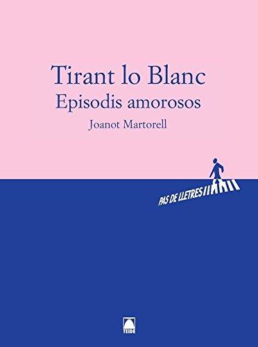 Pas de Lletres - Tirant lo Blanc. Episodis amorosos - Joanot Martorell