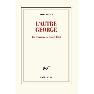 L'autre George: À la rencontre de George Eliot (Blanche) (French Edition)