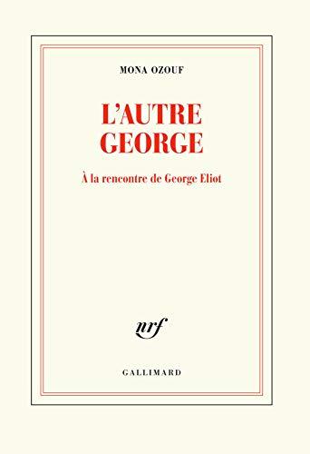 L'autre George: À la rencontre de George Eliot