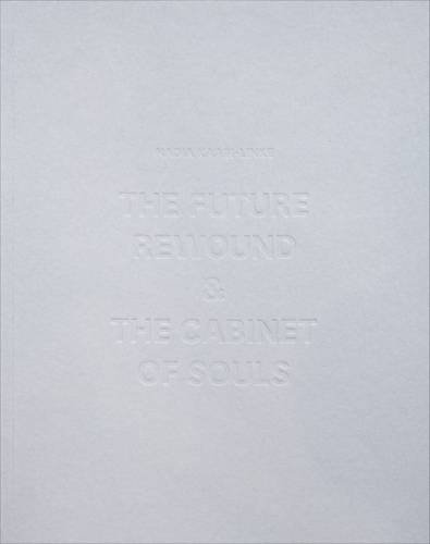 The Future Rewound & the Cabinet of Souls