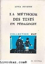 La méthode des tests en pédagogie.