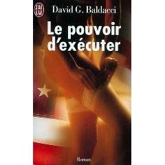 Le pouvoir d'exécuter par David Baldacci