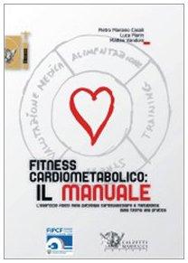 Fitness cardiometabolico: il manuale por Pietro M. Casali