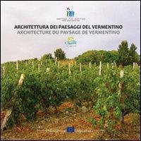 Architettura dei paesaggi del Vermentino / Architecture du paysage de Vermentino