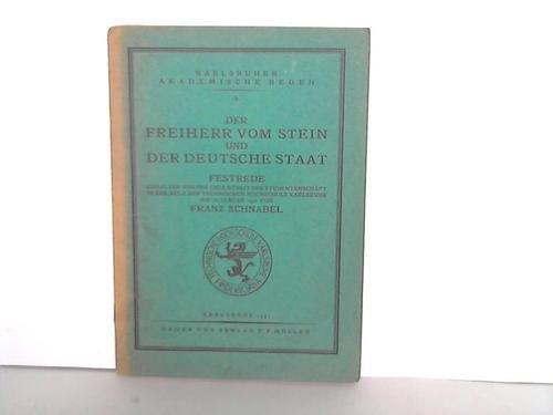 Der Freiherr vom Stein und Der Deutsche Staat. Festrede gehalten vor der Gesamtheit der Studentenschaft in der Aula der Technischen Hochschule Karlsruhe am 18. Januar 1931