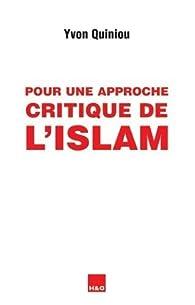 Pour une approche critique de l'islam par Yvon Quiniou