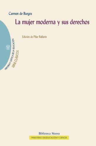 LA MUJER MODERNA Y SUS DERECHOS (Memoria y crítica de la Educación) por Carmen Burgos Seguí