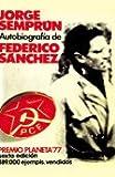 Autobiograf¸a de Federico Sánchez: Novela (Autores españoles e hispanoamericanos)