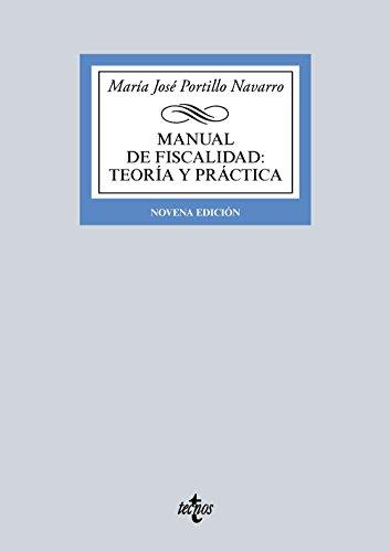 Manual De Fiscalidad. Teoría Y Práctica (Derecho - Biblioteca Universitaria De Editorial Tecnos)