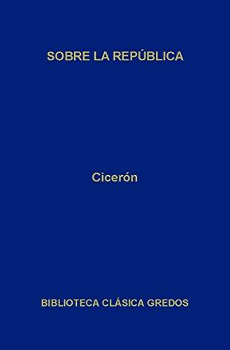 Sobre la República (Biblioteca Clásica Gredos nº 72) por Cicerón